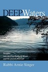 Deep Waters: Insights Into the Five Books of Moses and the Jewish Holidays