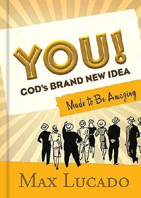 You! God's Brand New Idea by Max Lucado