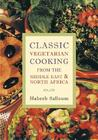 Classic Vegetarian Cooking: From the Middle East and North Africa