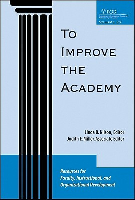 To Improve the Academy, Volume 27 by Linda B. Nilson