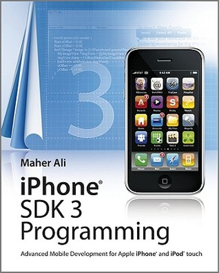 iPhone SDK 3 Programming by Maher Ali