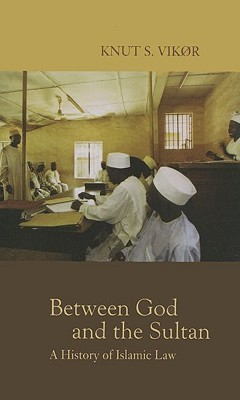 Between God and the Sultan by Knut S. Vikør