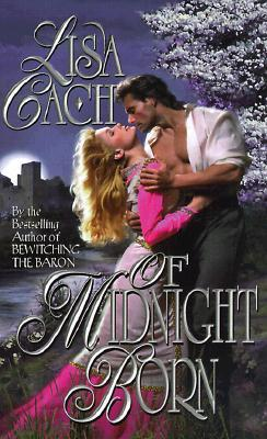Of Midnight Born by Lisa Cach