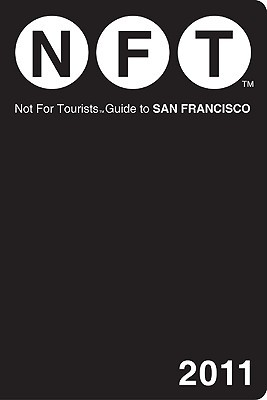 Not for Tourists Guide to San Francisco by NFT