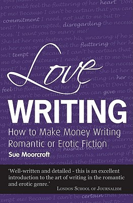 Love Writing by Sue Moorcroft