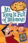 Mr. Tony Is Full of Baloney! (My Weird School Daze #11)