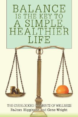 Balance Is the Key to a Simple, Healthier Life: The Overlooked Elements of Wellness