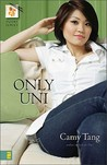 Only Uni by Camy Tang