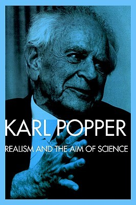 Realism and the Aim of Science by Karl R. Popper