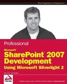 Professional Microsoft SharePoint 2007 Development Using Silverlight 2