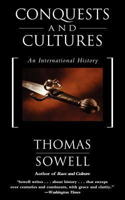 Conquests and Cultures by Thomas Sowell