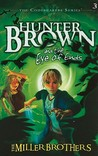 Hunter Brown and the Eye of Ends (Codebearers, #3)