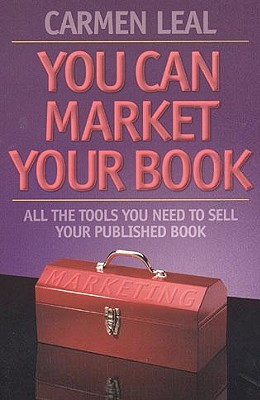 You Can Market Your Book by Carmen Leal