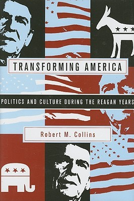Transforming America by Robert M. Collins