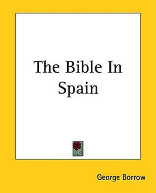 The Bible in Spain by George Borrow