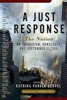 A Just Response: The Nation on Terrorism, Democracy, and September 11, 2001