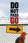Do Not Pass Go by Kirkpatrick Hill