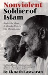 Nonviolent Soldier of Islam: Badshah Khan: A Man to Match His Mountains
