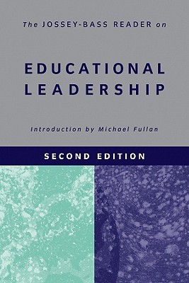 The Jossey-Bass Reader on Educational Leadership by Michael G. Fullan