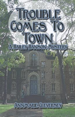 Trouble Comes to Town by Annmarie Cleversey