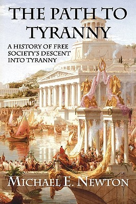 The Path to Tyranny by Michael E. Newton