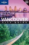 Lonely Planet Vancouver: City Guide