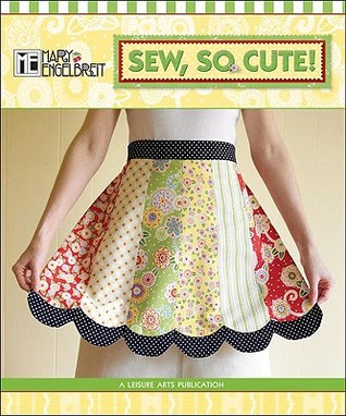 Sew, So Cute! [With Pattern(s)] by Mary Engelbreit