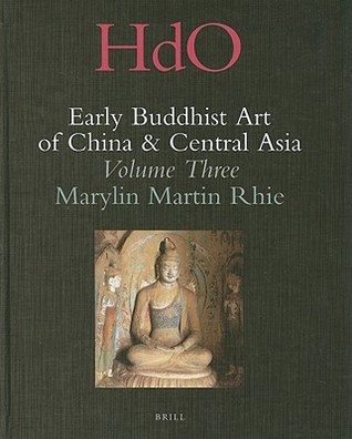 Early Buddhist Art of China and Central Asia, Volume Three: The Western Ch'in in Kansu in the Sixteen Kingdoms Period and Inter-Relationships with the Buddhist Art of Gandhra
