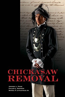 Chickasaw Removal by Amanda L. Paige