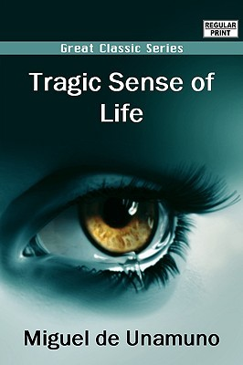 Download free Tragic Sense of Life by Miguel de Unamuno PDF