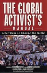 The Global Activists' Manual: Acting Locally to Transform the World