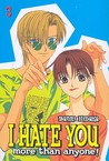I Hate You More Than Anyone Vol. 3 (I Hate You More Than Anyone, #3)