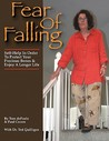 Fear of Falling: Self-Help for Seniors to Protect Your Precious Bones & Enjoy a Longer Life