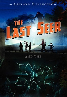 The Last Seer and the Tomb of Enoch by Ashland Menshouse