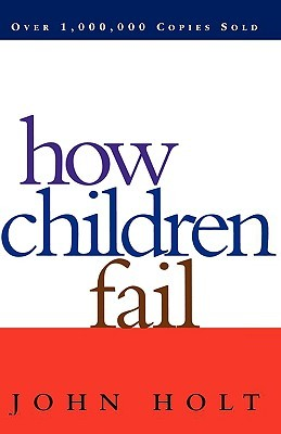 How Children Fail by John Holt