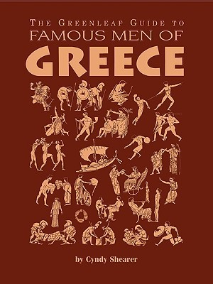 The Greenleaf Guide to Famous Men of Greece by Cynthia Shearer