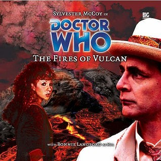 Doctor Who: The Fires of Vulcan (Big Finish Audio Drama, #12)