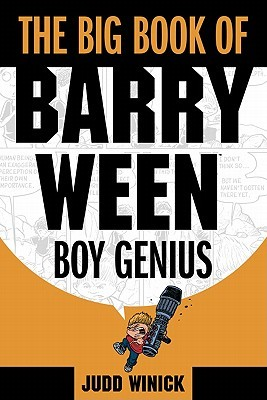 The Big Book of Barry Ween, Boy Genius by Judd Winick