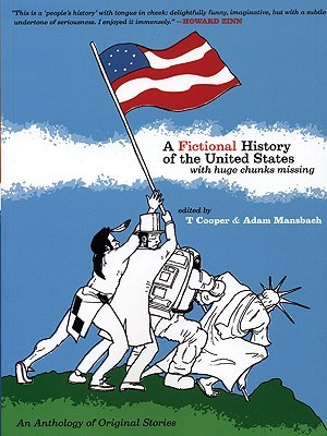 A Fictional History of the United States by T Cooper