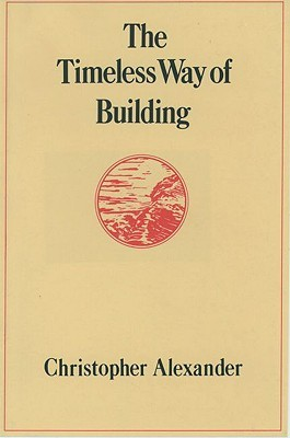 The Timeless Way of Building by Christopher W. Alexander