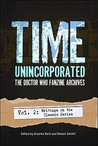 Time, Unincorporated: Volume 2-Writings on the Classic Series (Time, Unincorporated, 2)