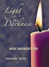 Light In The Darkness: Music And Meditation