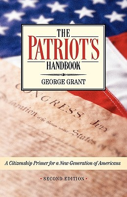 The Patriot's Handbook by George Grant