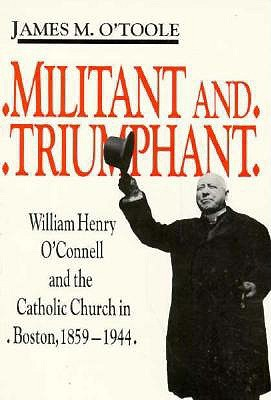 Militant And Triumphant by James M. O'Toole