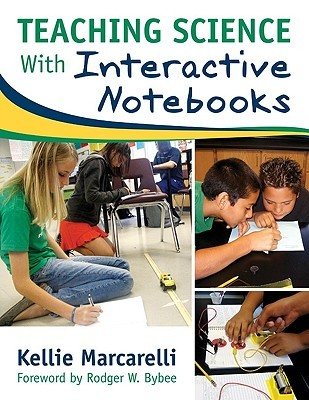 Teaching Science with Interactive Notebooks by Kellie Marcarelli
