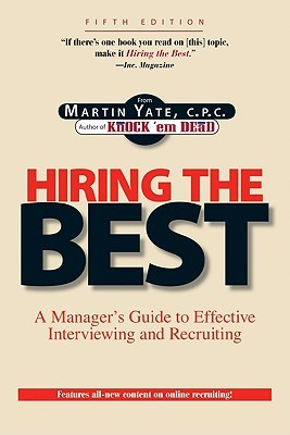Hiring the Best: A Manager's Guide to Effective Interviewing & Recruiting