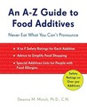 An A-Z Guide to Food Additives: Never Eat What You Can't Pronounce