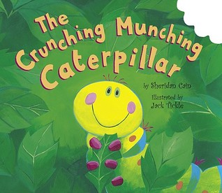 The Crunching Munching Caterpillar by Sheridan Cain