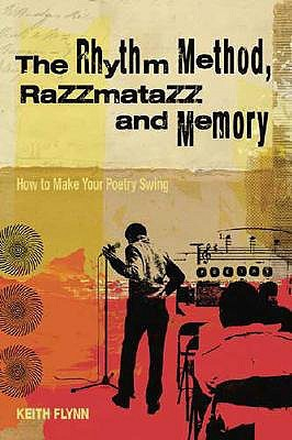 The Rhythm Method, Razzmatazz, and Memory: How to Make Your Poetry Swing