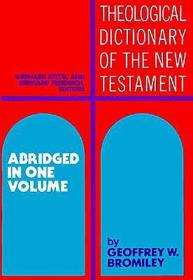 Theological Dictionary of the New Testament by Gerhard Kittel